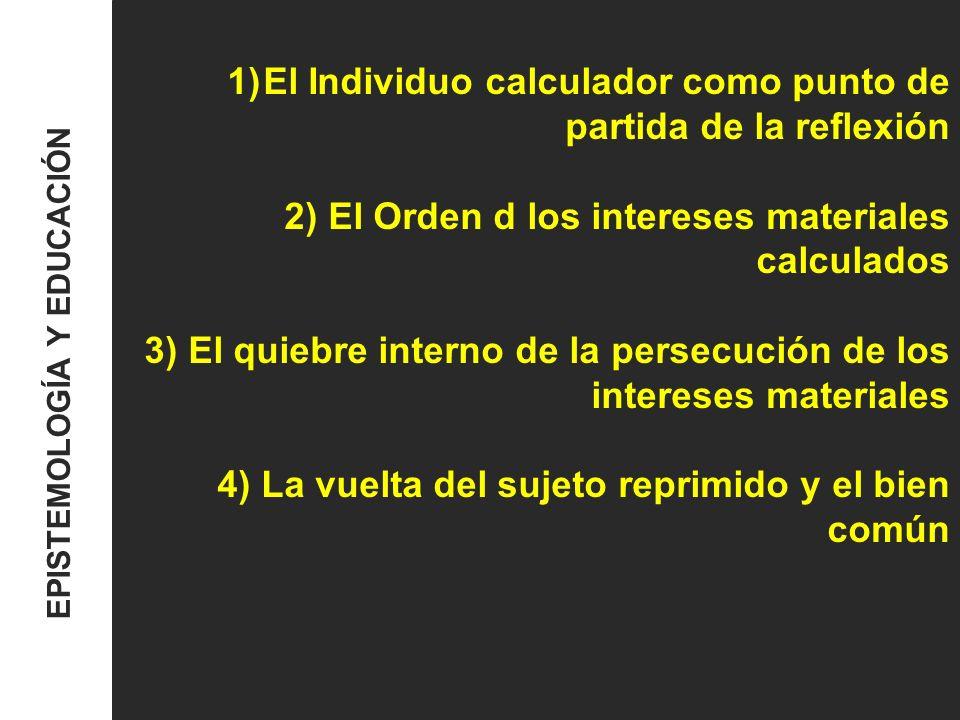 El Individuo calculador como punto de partida de la reflexión Pero cuando el sujeto dice: somos libres, si todos nos tratamos mutuamente y por igual como objetos, entonces ha renunciado a ser sujeto y este le ha aplastado.