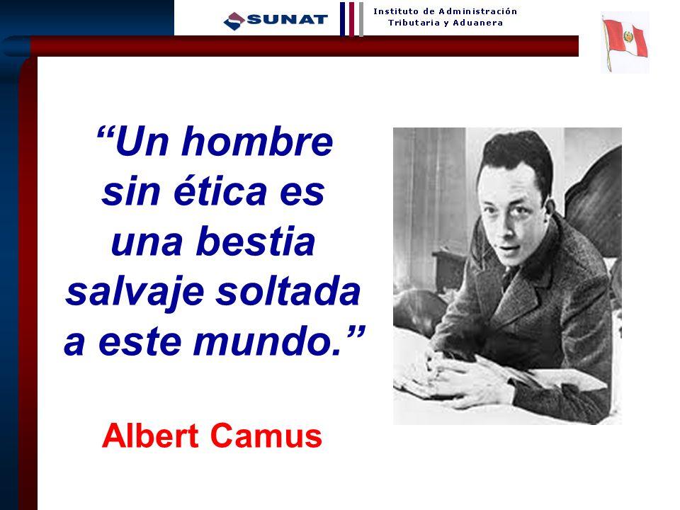 8 Un hombre sin ética es una bestia salvaje soltada a este mundo. Albert Camus