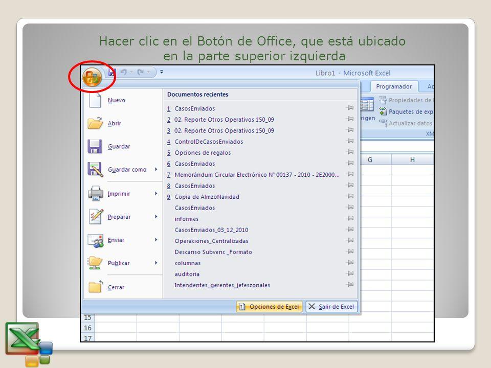 Hacer clic en el Botón de Office, que está ubicado en la parte superior izquierda