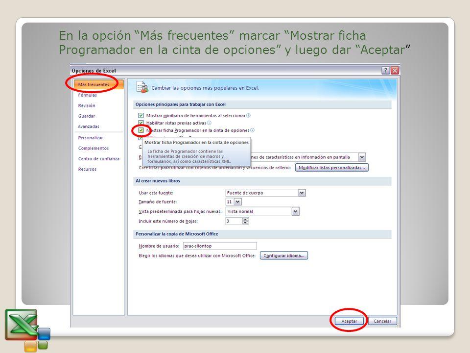 En la opción Más frecuentes marcar Mostrar ficha Programador en la cinta de opciones y luego dar Aceptar