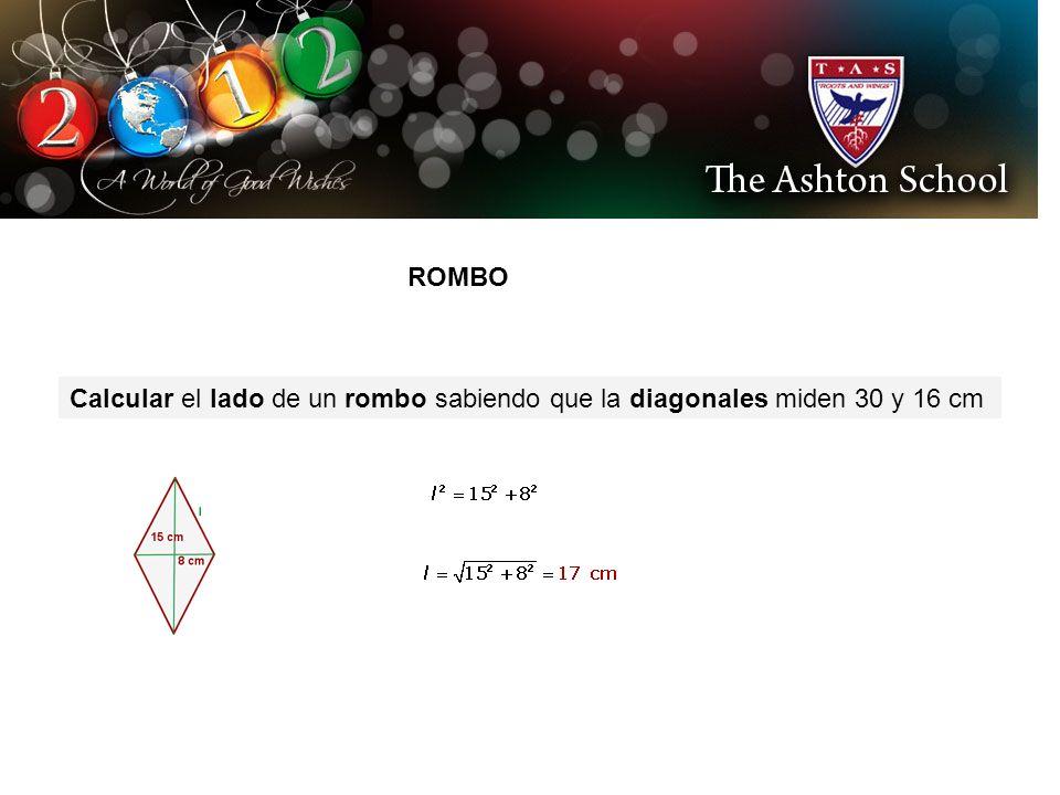 ROMBO Calcular el lado de un rombo sabiendo que la diagonales miden 30 y 16 cm