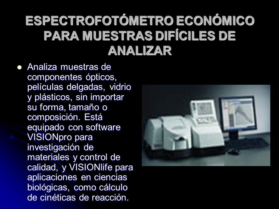 ESPECTROFOTÓMETRO ECONÓMICO PARA MUESTRAS DIFÍCILES DE ANALIZAR Analiza muestras de componentes ópticos, películas delgadas, vidrio y plásticos, sin i