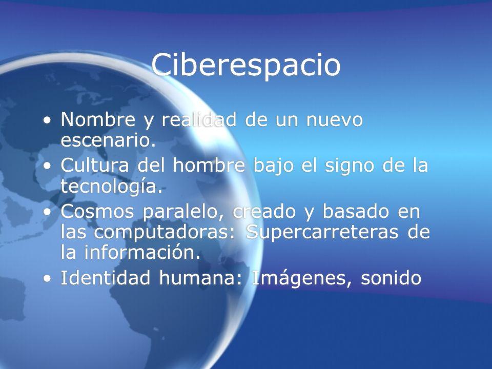 Ciberespacio Nombre y realidad de un nuevo escenario.