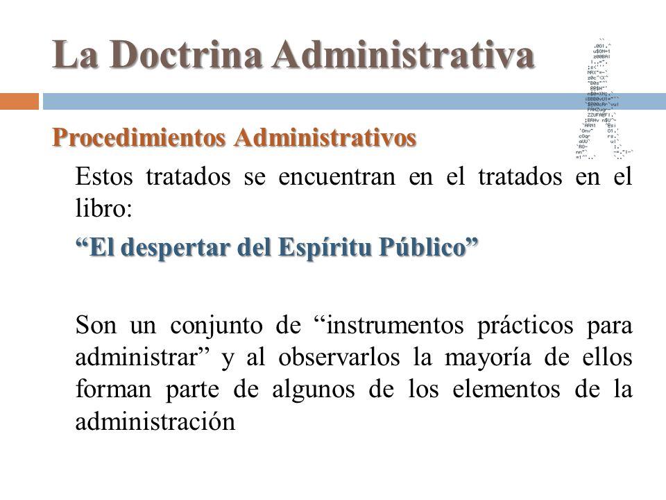 La Doctrina Administrativa Procedimientos Administrativos Estos tratados se encuentran en el tratados en el libro: El despertar del Espíritu Público S