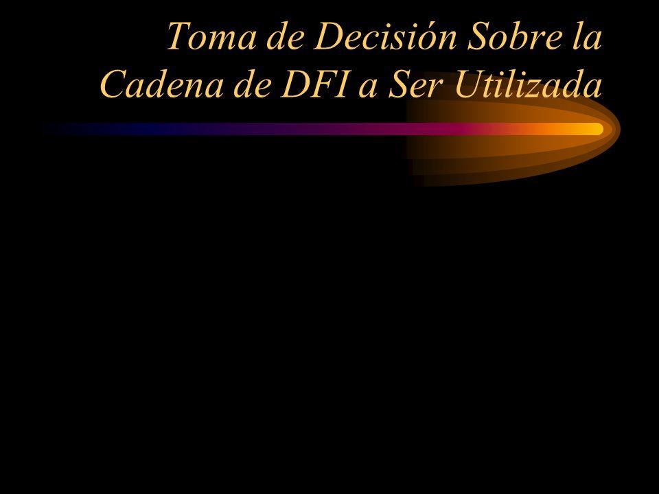 Toma de Decisión Sobre la Cadena de DFI a Ser Utilizada