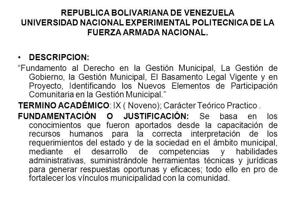 REPUBLICA BOLIVARIANA DE VENEZUELA UNIVERSIDAD NACIONAL EXPERIMENTAL POLITECNICA DE LA FUERZA ARMADA NACIONAL. DESCRIPCION: Fundamento al Derecho en l