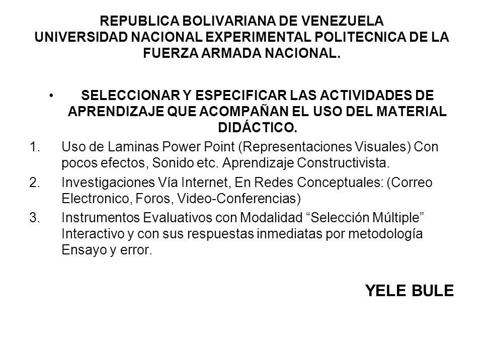 REPUBLICA BOLIVARIANA DE VENEZUELA UNIVERSIDAD NACIONAL EXPERIMENTAL POLITECNICA DE LA FUERZA ARMADA NACIONAL. SELECCIONAR Y ESPECIFICAR LAS ACTIVIDAD