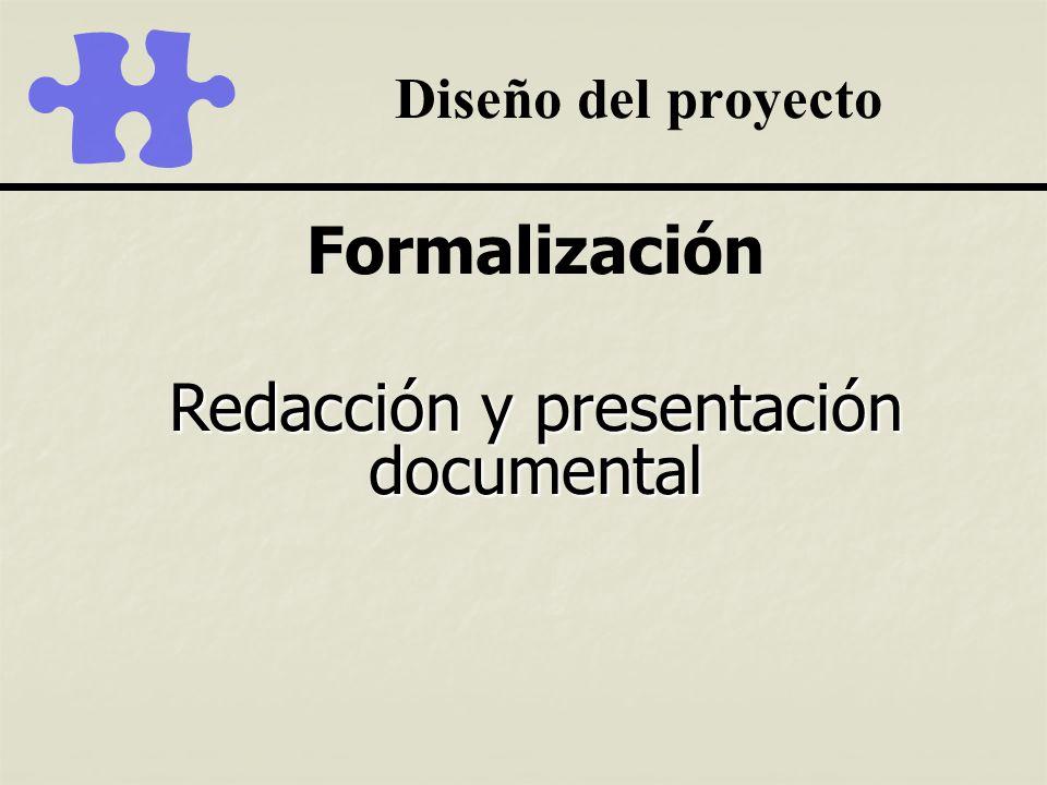 Diseño del proyecto Formalización Redacción y presentación documental