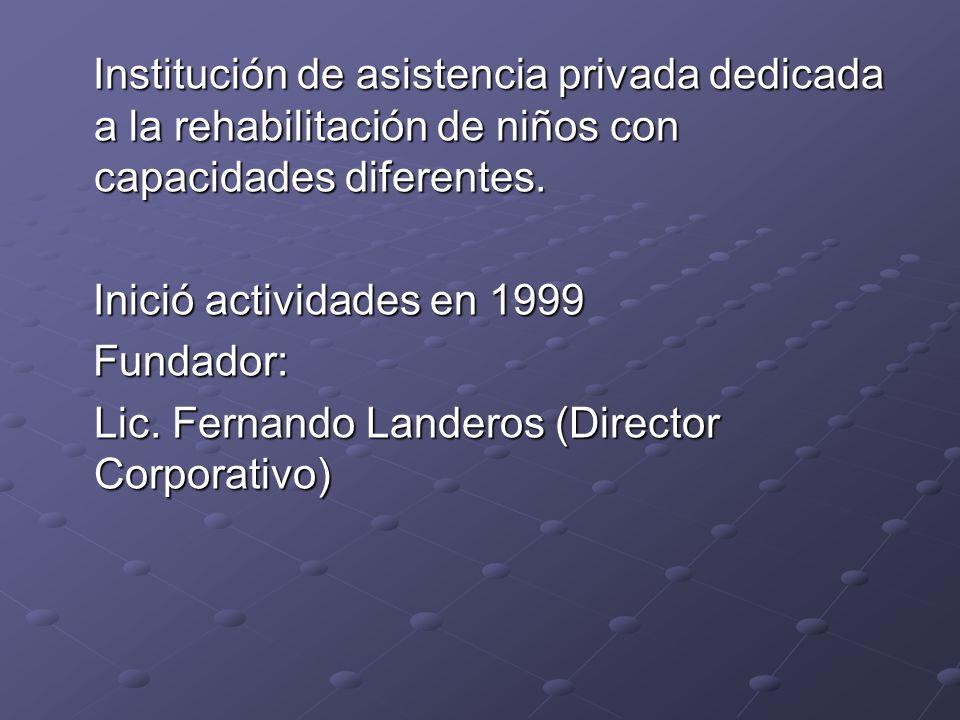Institución de asistencia privada dedicada a la rehabilitación de niños con capacidades diferentes. Institución de asistencia privada dedicada a la re
