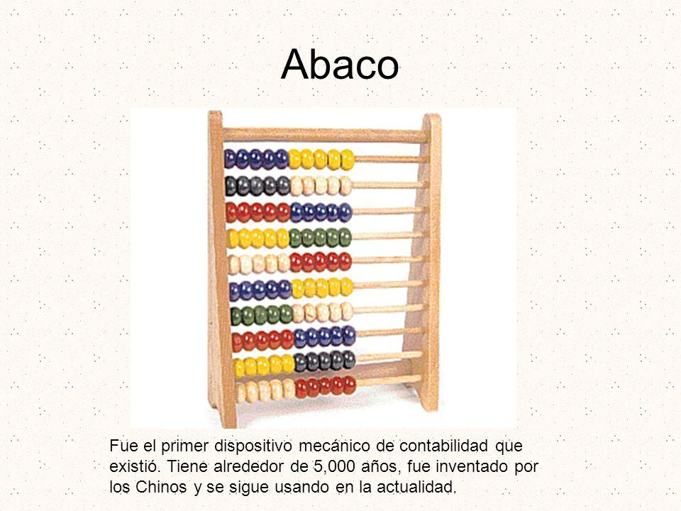 Abaco Fue el primer dispositivo mecánico de contabilidad que existió. Tiene alrededor de 5,000 años, fue inventado por los Chinos y se sigue usando en