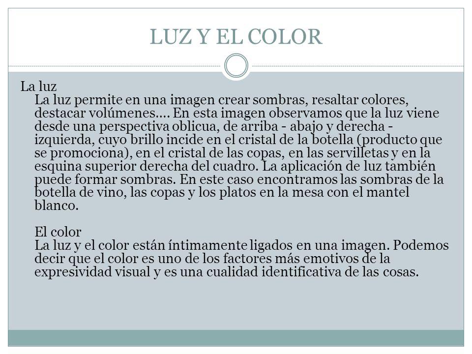 LUZ Y EL COLOR La luz La luz permite en una imagen crear sombras, resaltar colores, destacar volúmenes…. En esta imagen observamos que la luz viene de