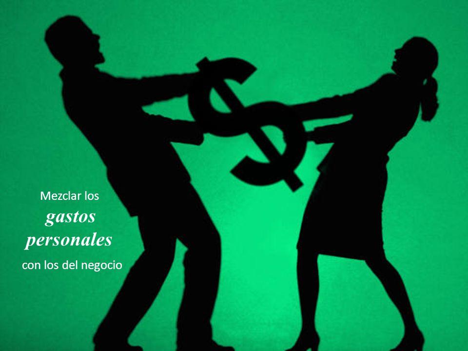 Mezclar los gastos personales con los del negocio Mezclar los gastos personales con los del negocio