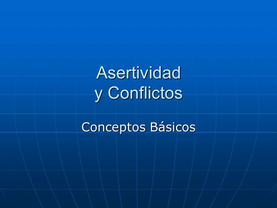 Asertividad y Conflictos Conceptos Básicos