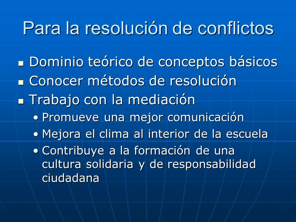Para la resolución de conflictos Dominio teórico de conceptos básicos Dominio teórico de conceptos básicos Conocer métodos de resolución Conocer métod