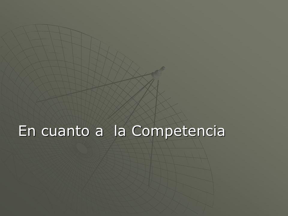 En cuanto a la Competencia