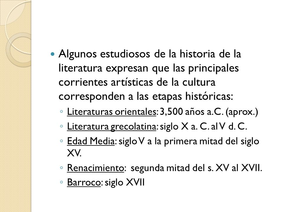 Neoclásico: siglo XVIII Romanticismo: primera mitad del siglo XIX Realismo: segunda mitad del s.
