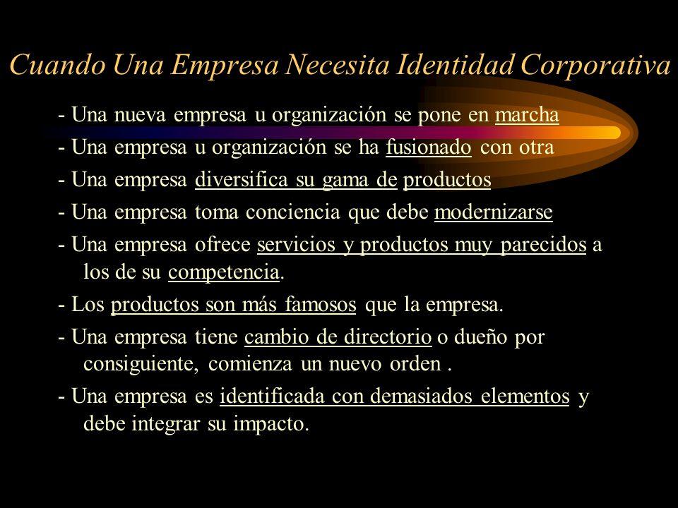 Cuando Una Empresa Necesita Identidad Corporativa - Una nueva empresa u organización se pone en marcha - Una empresa u organización se ha fusionado co