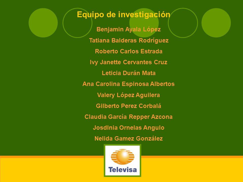 Equipo de investigación Benjamin Ayala López Tatiana Balderas Rodríguez Roberto Carlos Estrada Ivy Janette Cervantes Cruz Leticia Durán Mata Ana Carol