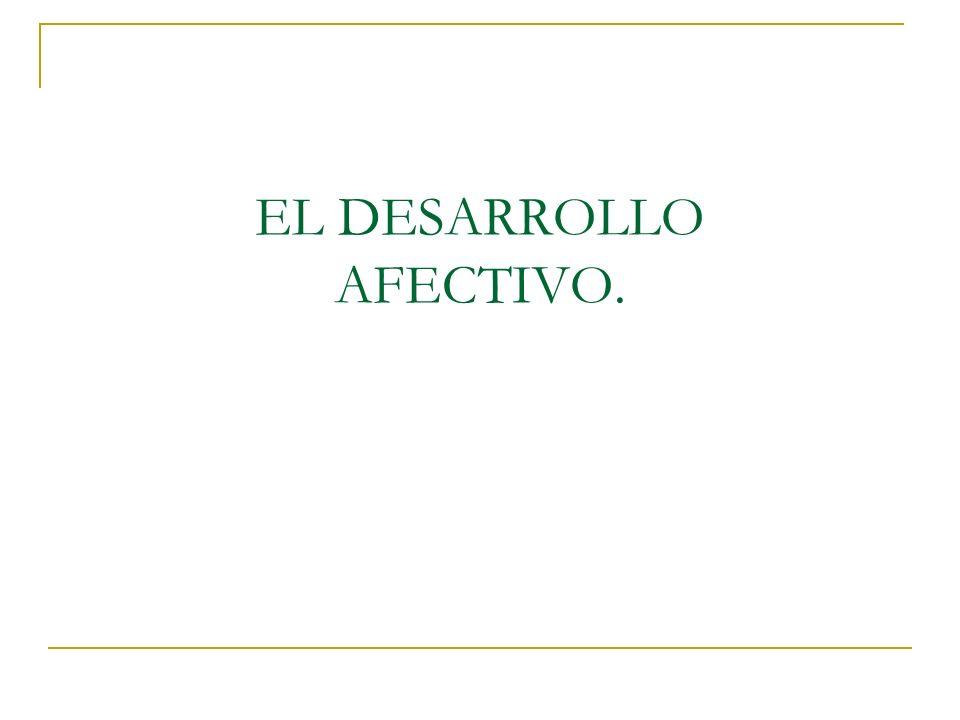 EL DESARROLLO AFECTIVO.
