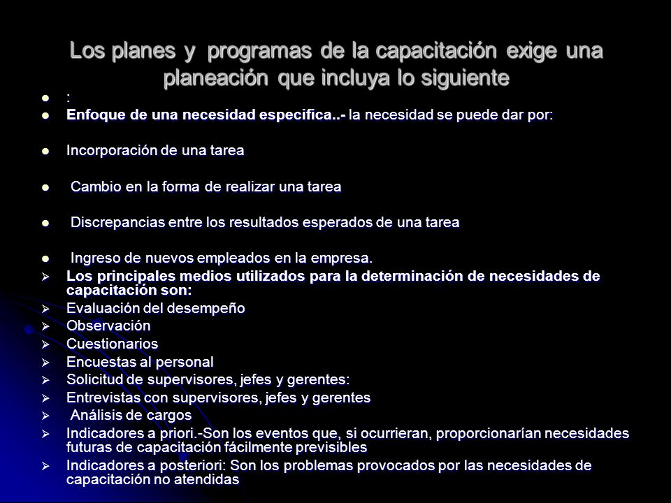 Elaboración de planes y programas de capacitación y desarrollo (tradicional) Definición clara del objetivo de la capacitación.Definición clara del objetivo de la capacitación.