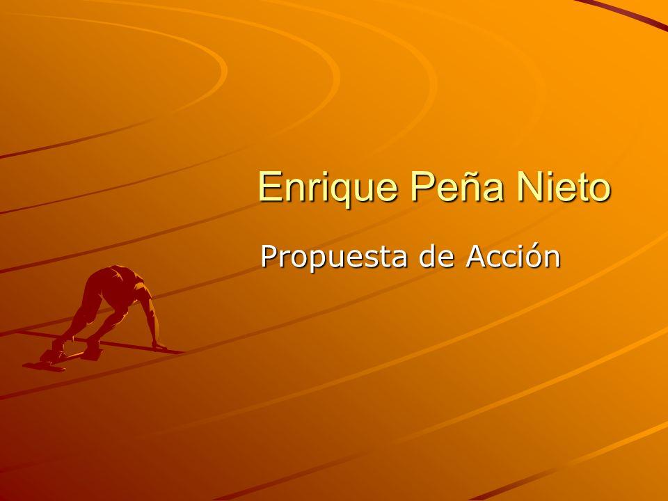 Enrique Peña Nieto Propuesta de Acción