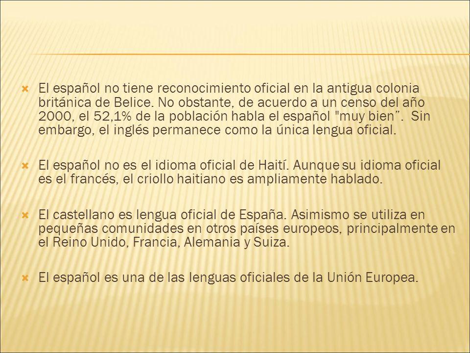 El español no tiene reconocimiento oficial en la antigua colonia británica de Belice.