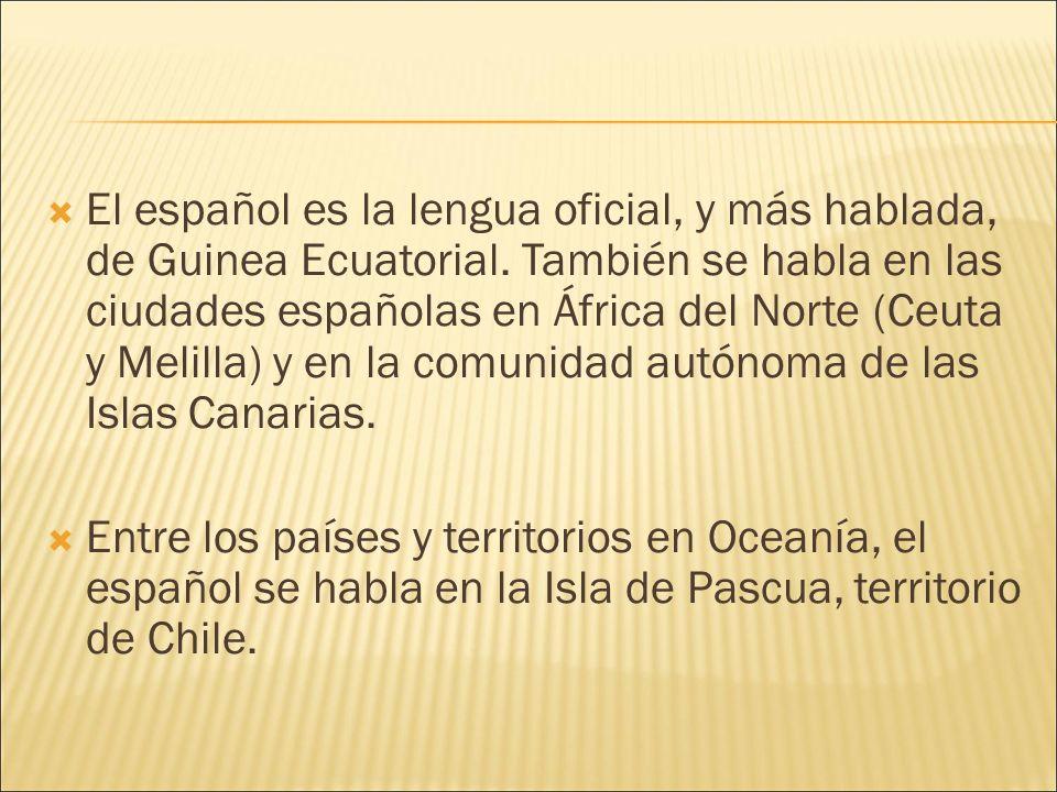 El español es la lengua oficial, y más hablada, de Guinea Ecuatorial.