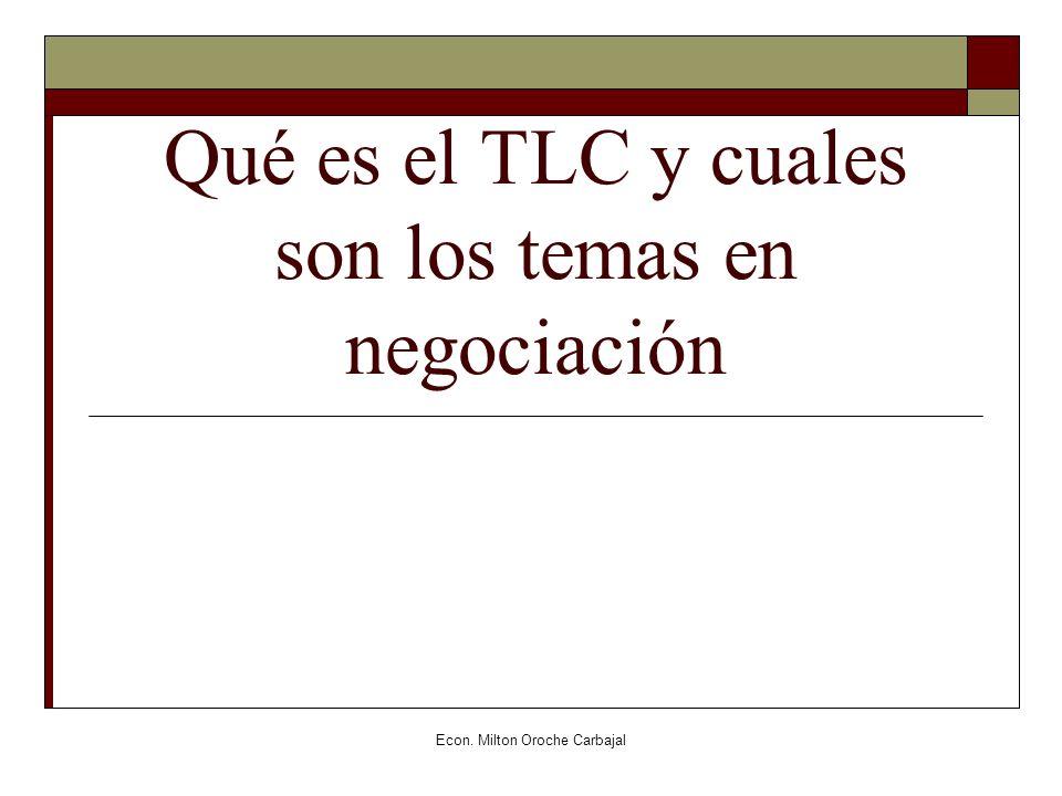 Econ. Milton Oroche Carbajal Qué es el TLC y cuales son los temas en negociación
