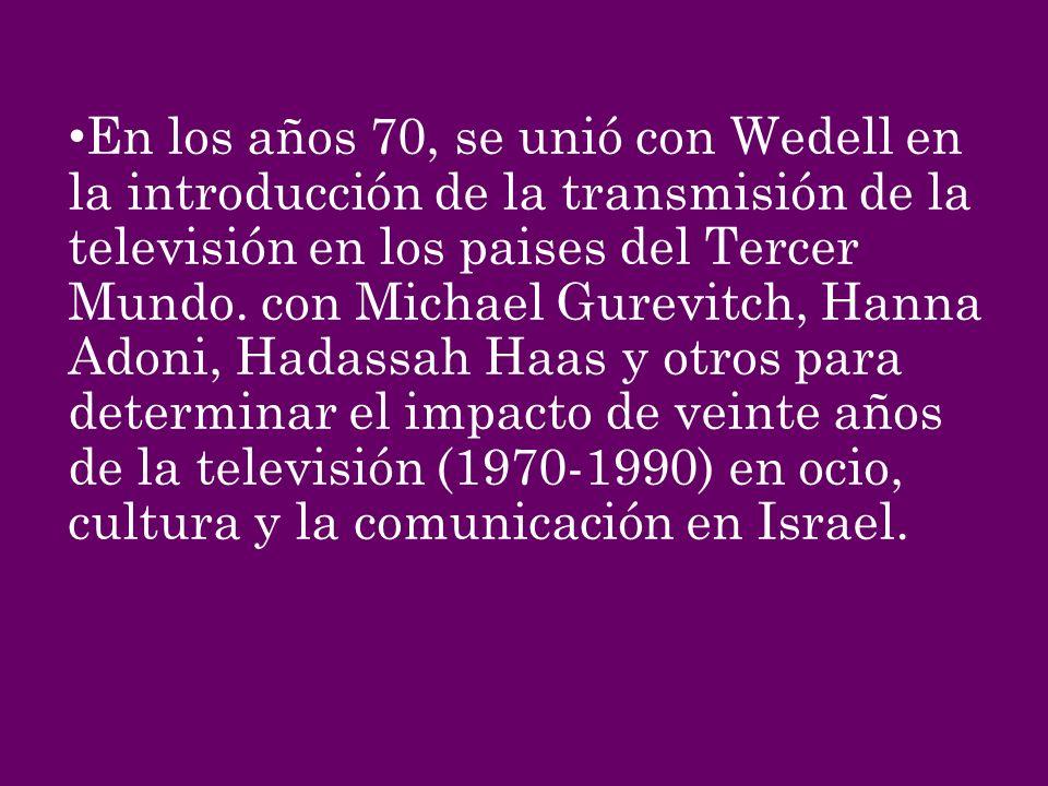 En los años 70, se unió con Wedell en la introducción de la transmisión de la televisión en los paises del Tercer Mundo. con Michael Gurevitch, Hanna