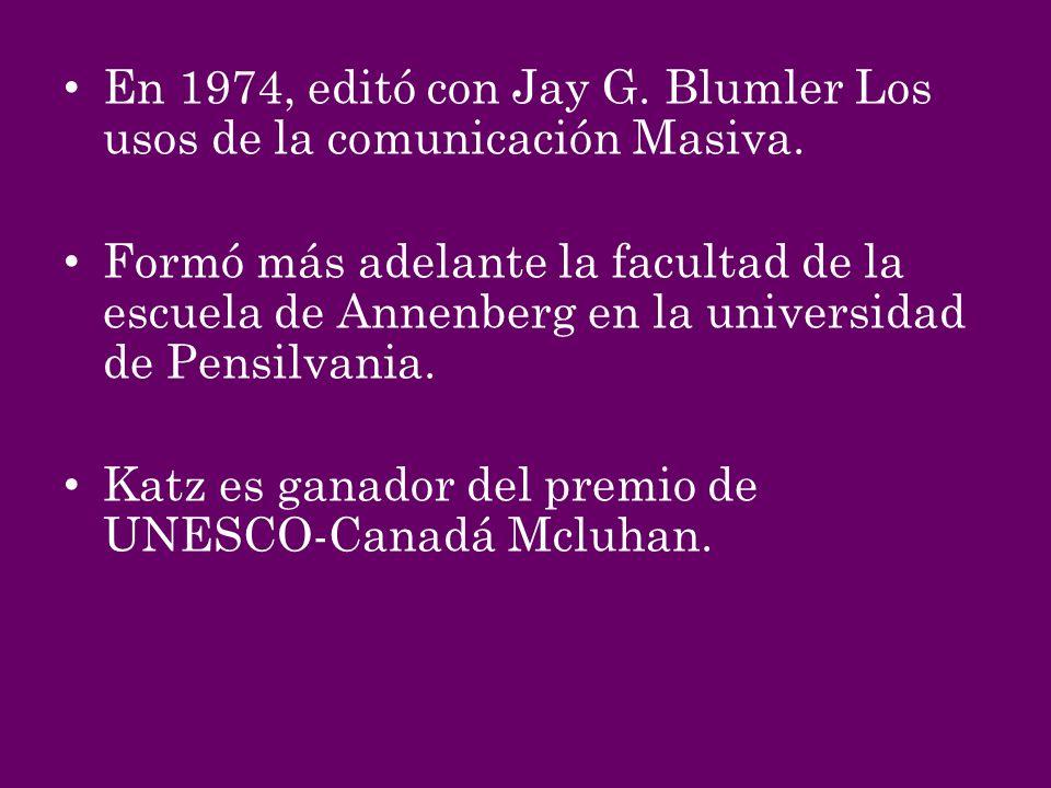 En 1974, editó con Jay G. Blumler Los usos de la comunicación Masiva. Formó más adelante la facultad de la escuela de Annenberg en la universidad de P