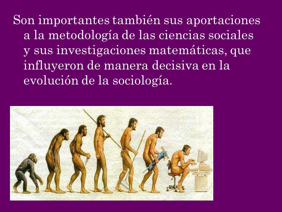 Son importantes también sus aportaciones a la metodología de las ciencias sociales y sus investigaciones matemáticas, que influyeron de manera decisiv