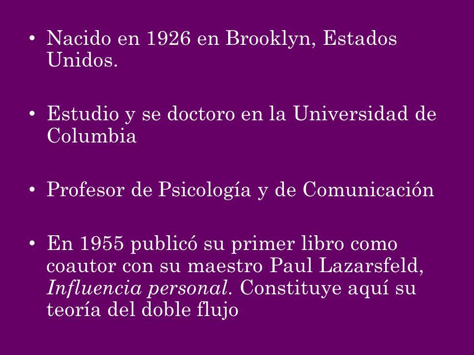 Nacido en 1926 en Brooklyn, Estados Unidos. Estudio y se doctoro en la Universidad de Columbia Profesor de Psicología y de Comunicación En 1955 public