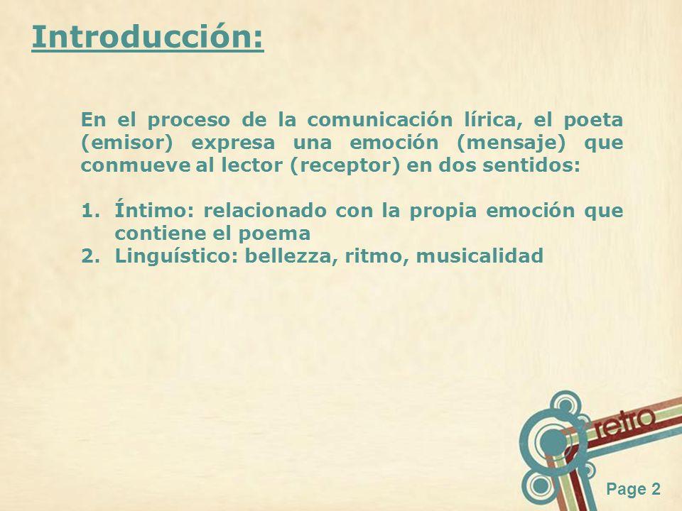 Page 2 Introducción: En el proceso de la comunicación lírica, el poeta (emisor) expresa una emoción (mensaje) que conmueve al lector (receptor) en dos