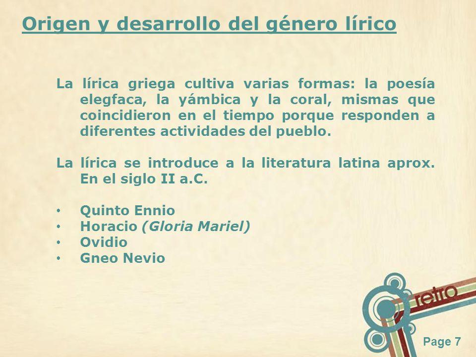 Page 7 Origen y desarrollo del género lírico La lírica griega cultiva varias formas: la poesía elegfaca, la yámbica y la coral, mismas que coincidiero