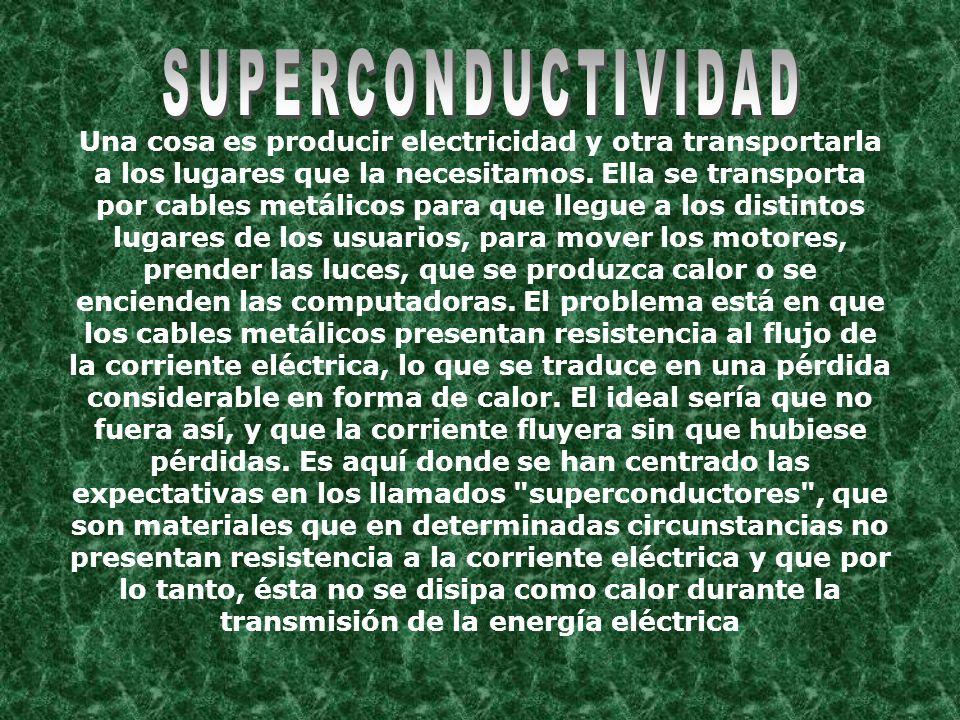 Una cosa es producir electricidad y otra transportarla a los lugares que la necesitamos. Ella se transporta por cables metálicos para que llegue a los