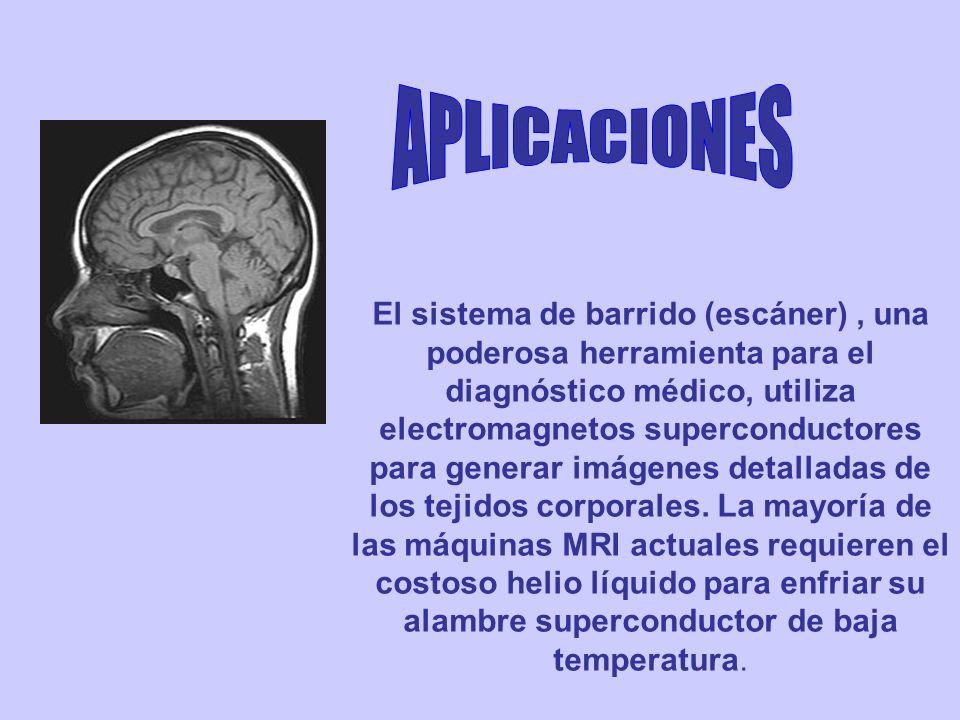 El sistema de barrido (escáner), una poderosa herramienta para el diagnóstico médico, utiliza electromagnetos superconductores para generar imágenes d