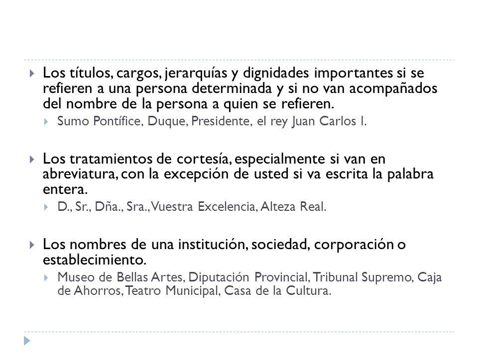 Los títulos de obras, de películas, de obras de arte, de leyes, de cabeceras de periódicos, nombres de congresos y certámenes.