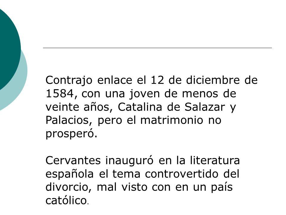 Contrajo enlace el 12 de diciembre de 1584, con una joven de menos de veinte años, Catalina de Salazar y Palacios, pero el matrimonio no prosperó. Cer