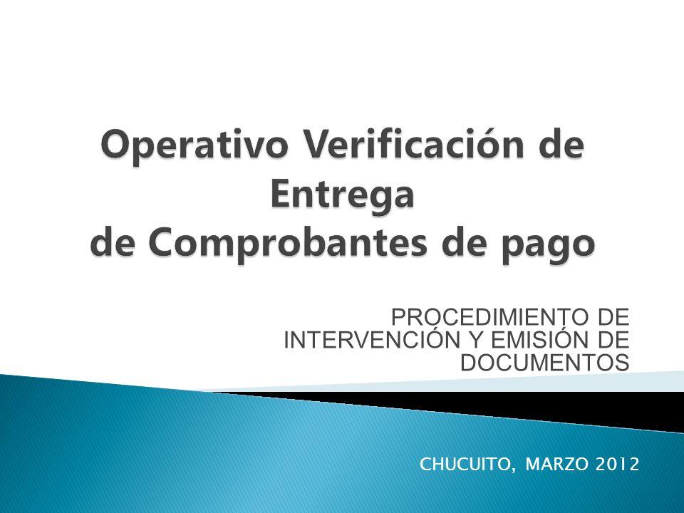 PROCEDIMIENTO DE INTERVENCIÓN Y EMISIÓN DE DOCUMENTOS CHUCUITO, MARZO 2012