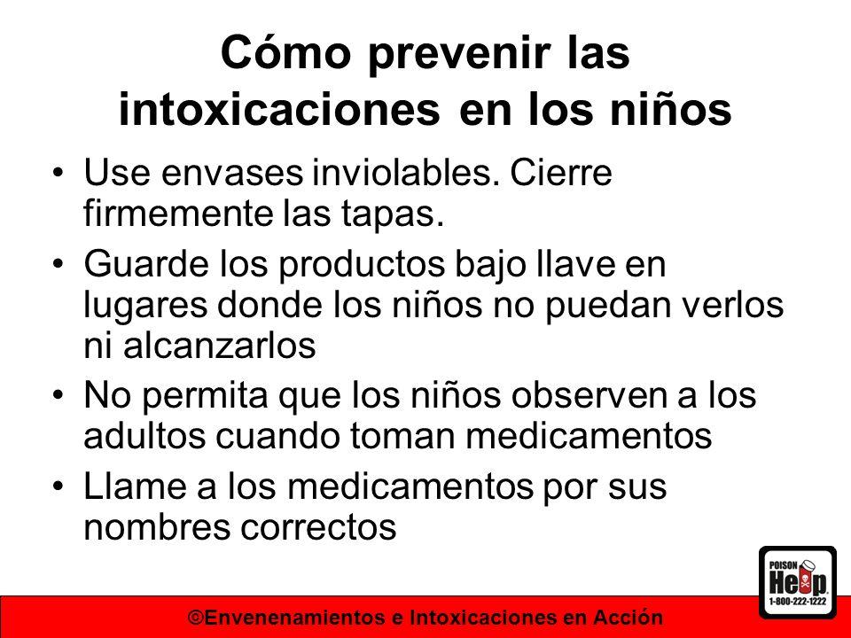 Cómo prevenir las intoxicaciones en los niños Use envases inviolables. Cierre firmemente las tapas. Guarde los productos bajo llave en lugares donde l