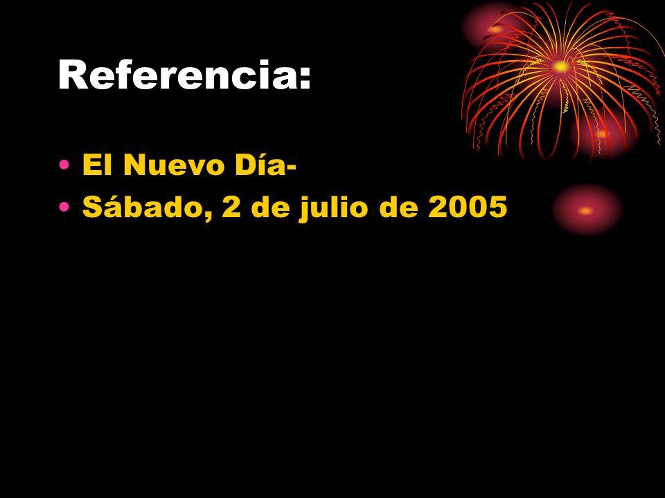 Referencia: El Nuevo Día- Sábado, 2 de julio de 2005