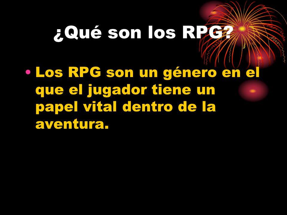 ¿Qué son los RPG? Los RPG son un género en el que el jugador tiene un papel vital dentro de la aventura.