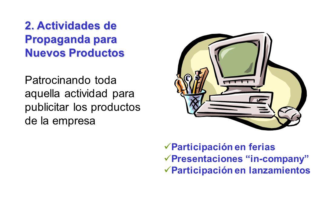 2. Actividades de Propaganda para Nuevos Productos Patrocinando toda aquella actividad para publicitar los productos de la empresa Participación en fe
