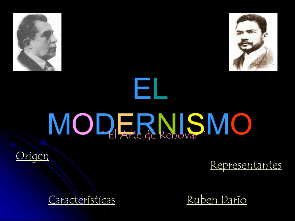 ELMODERNISMOELMODERNISMO El Arte de Renovar Ruben DaríoCaracterísticas Origen Representantes