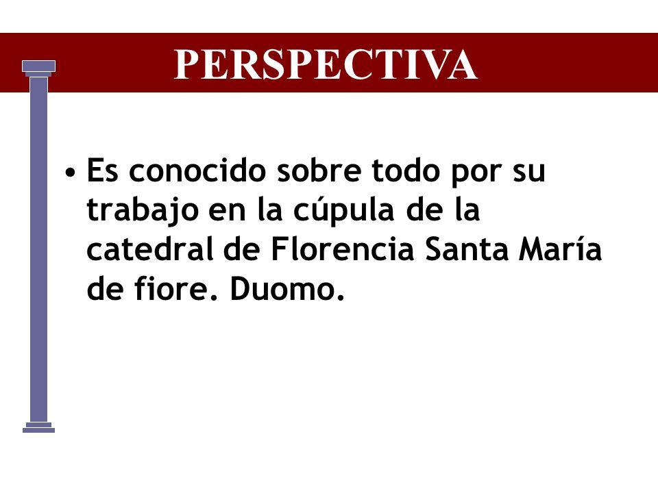 Es conocido sobre todo por su trabajo en la cúpula de la catedral de Florencia Santa María de fiore. Duomo. PERSPECTIVA