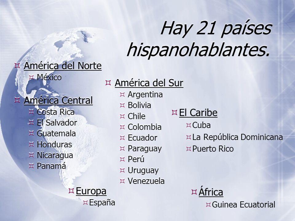 Hay 21 países hispanohablantes. América del Norte México América Central Costa Rica El Salvador Guatemala Honduras Nicaragua Panamá América del Norte