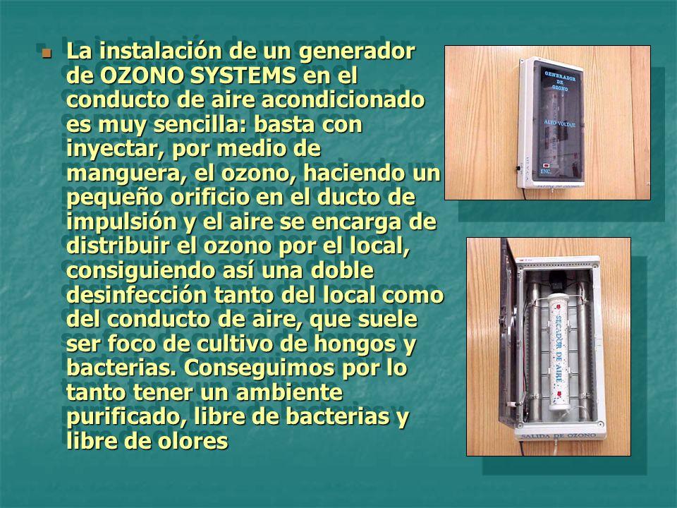 También se pueden utilizar unidades generadoras de OZONO en aquellos locales que no posean instalación de aire acondicionado o en los que, por sus especiales características, se precise una dosificación específica de OZONO con generadores sobre puestos en la pared.