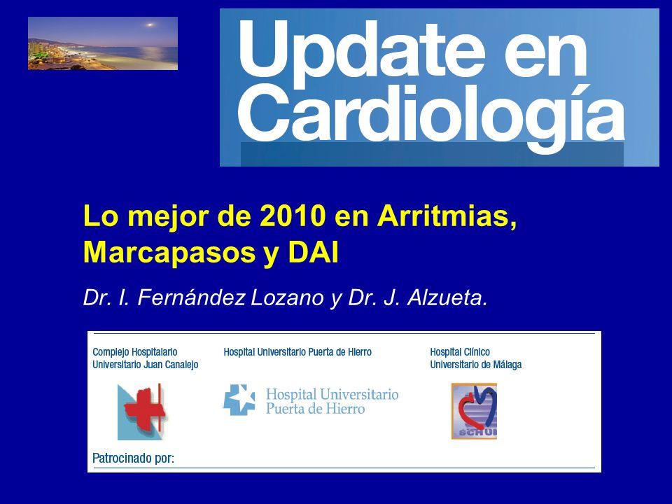 Update 2011 Fuengirola, Málaga Lo mejor de 2010 en Arritmias, Marcapasos y DAI.