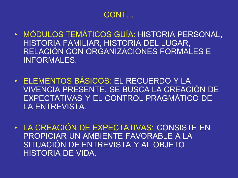 CONT… MÓDULOS TEMÁTICOS GUÍA: HISTORIA PERSONAL, HISTORIA FAMILIAR, HISTORIA DEL LUGAR, RELACIÓN CON ORGANIZACIONES FORMALES E INFORMALES. ELEMENTOS B