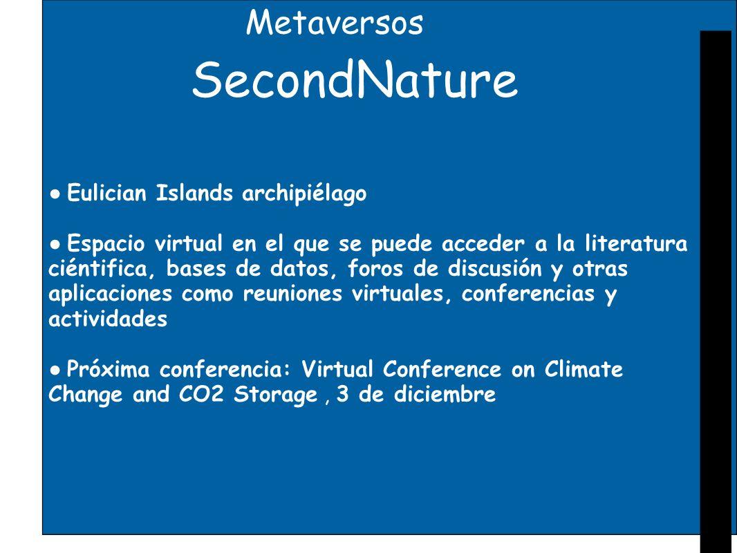Metaversos SecondNature Eulician Islands archipiélago Espacio virtual en el que se puede acceder a la literatura ciéntifica, bases de datos, foros de